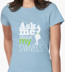 Ask me about my swivels - Swing Dancing! T-Shirt