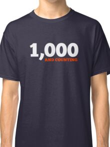 1,000 and counting Classic T-Shirt
