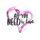 All You Need is Love by TraceyMackieArt