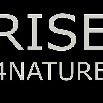 RISE 4NATURE by texta