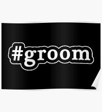 Groom - Hashtag - Black & White Poster