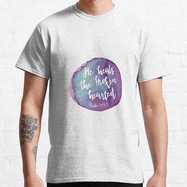He heals the broken hearted Classic T-Shirt