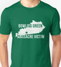 Bowling Green Massacre Victim Tee Shirt Unisex T-Shirt