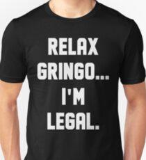 Relax Gringo Unisex T-Shirt