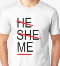 He. She. Me. T-Shirt