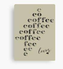 Coffee Lover Canvas Print