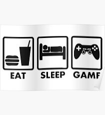 EAT SLEEP GAME Poster