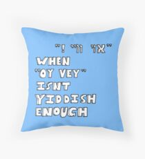 "When ""Oy vey"" isn't Yiddish enough (version 2) Throw Pillow"
