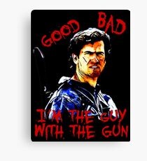 Good, bad, I'm the guy with the gun - Ash Canvas Print