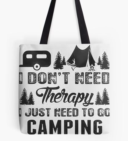 I don't need therapy I need Camping Tote Bag
