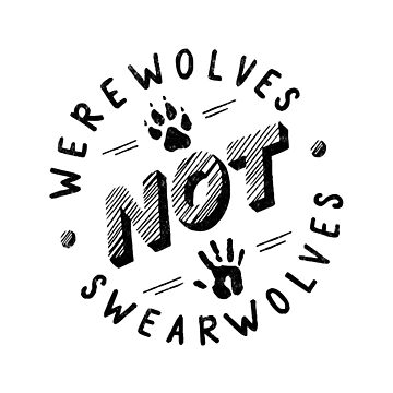 Werewolves not Swearwolves by malkoh