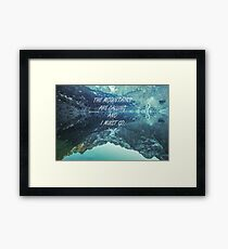 Mountains are calling 64 Framed Print