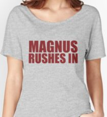 Magnus Rushes In Women's Relaxed Fit T-Shirt