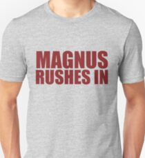 Magnus Rushes In T-Shirt