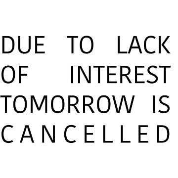 Tomorrow Is Cancelled  by askyfullofstars