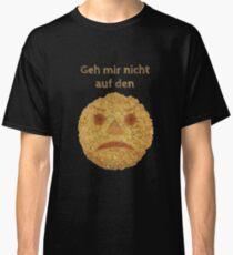 Geh mir nicht auf den Keks! Classic T-Shirt