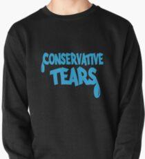 Conservative Tears (MUG) Pullover