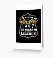 Life Begins At 70 1947 The Birth Of Legends Greeting Card