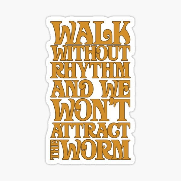 Walk without rhythm Sticker