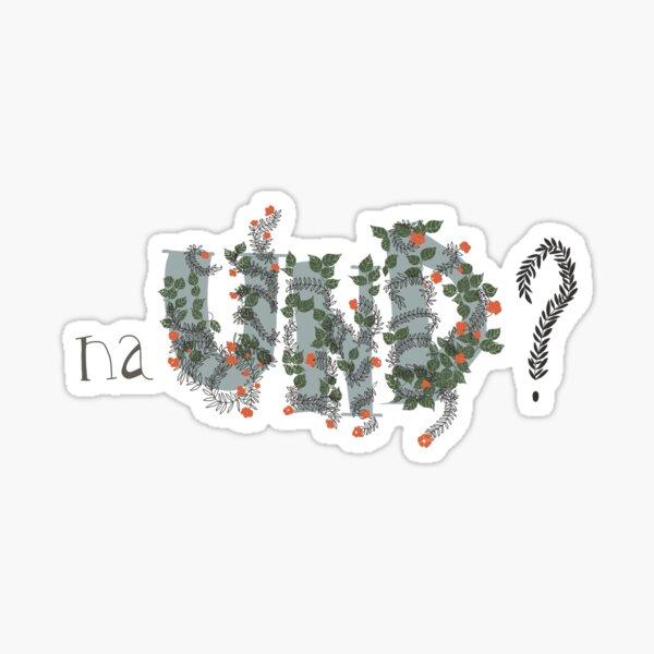 Na und? //So what? Sticker
