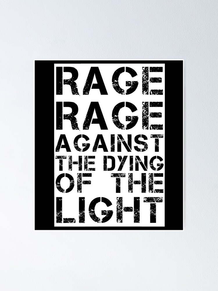 Alternate view of Rage Rage Against The Dying Of The Light Poster
