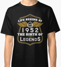 Life Begins At 65 1952 The Birth Of Legends Classic T-Shirt
