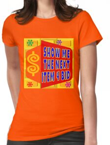 TV Game Show - TPIR (The Price Is...)Next Item 4 Bid Womens Fitted T-Shirt