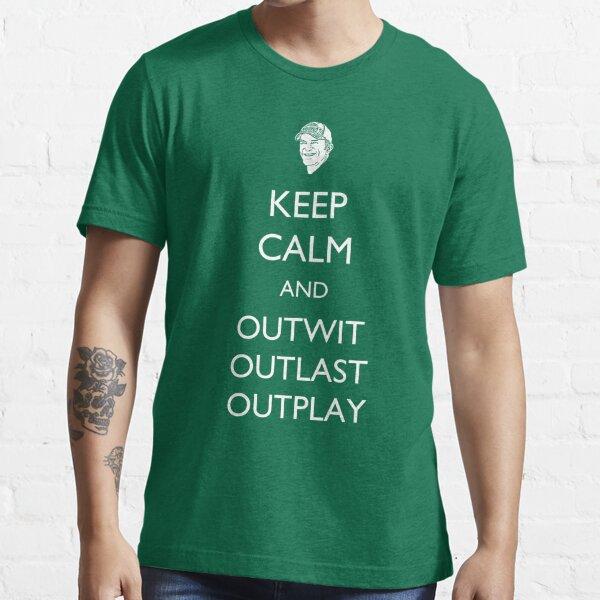 Keep Calm - Outwit, Outlast, Outplay - Survivor/Probst Essential T-Shirt