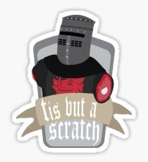 Tis but a scratch Sticker