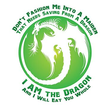 I AM the Dragon (Fade Green) by BPPhotoDesign