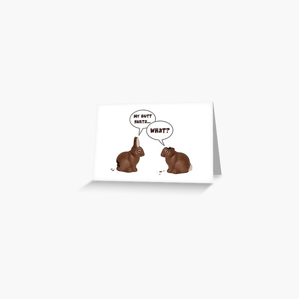 Chocolate Easter Bunny Rabbits Butt Hurts Greeting Card