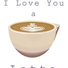 I Love You a Latte by CaileyB