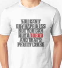 Happiness is Turbo Unisex T-Shirt