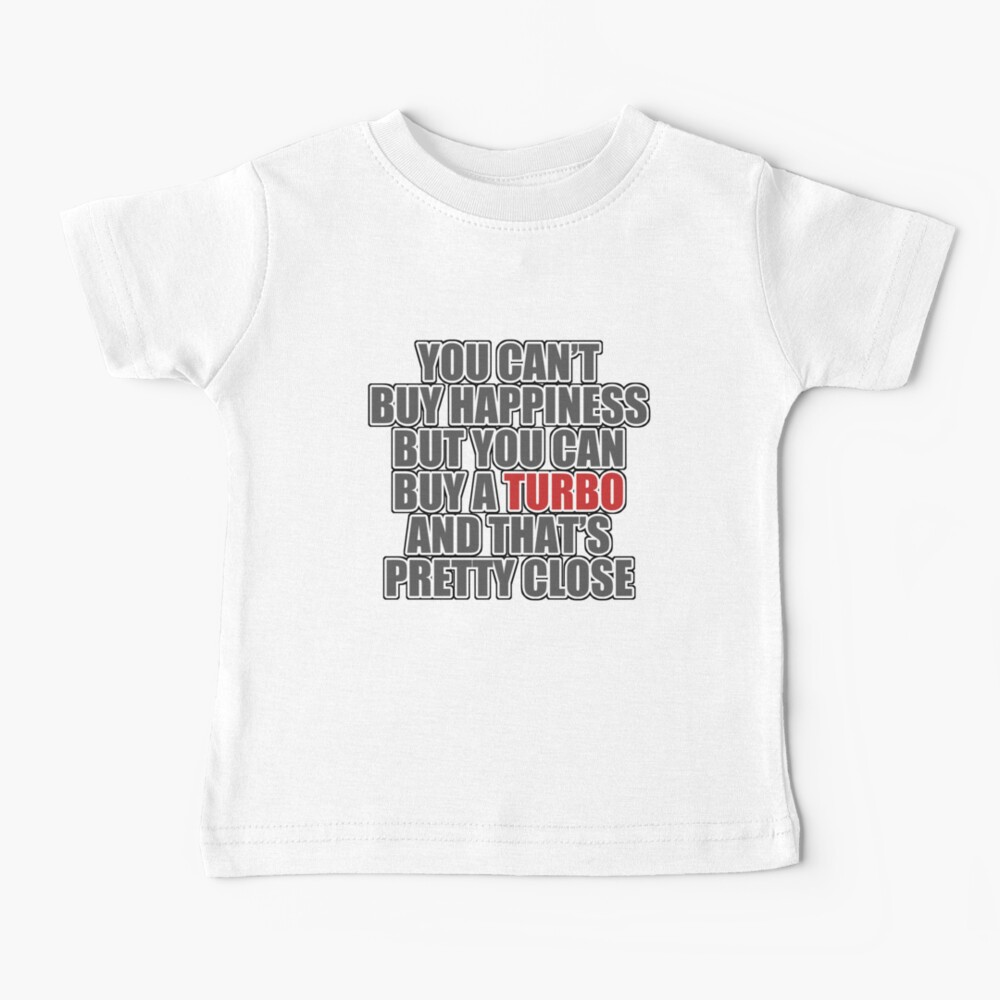 Happiness is Turbo Baby T-Shirt