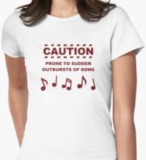 Caution Prone to Sudden Outbursts of Song Women's Fitted T-Shirt