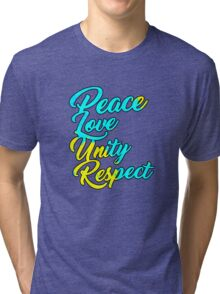 PLUR - Peace Love Unity Respect Tri-blend T-Shirt