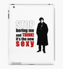Stop boring me and think Sherlock quote iPad Case/Skin
