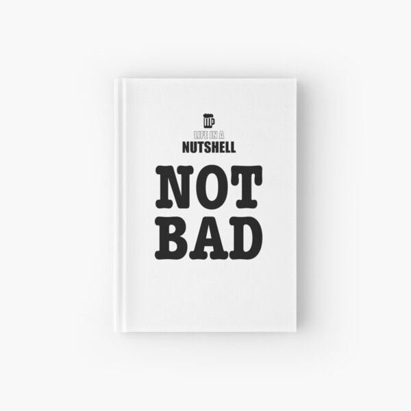Life in a Nutshell - Not Bad Hardcover Journal