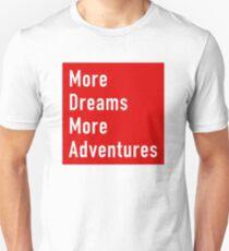 More Dreams More Adventures T-Shirt