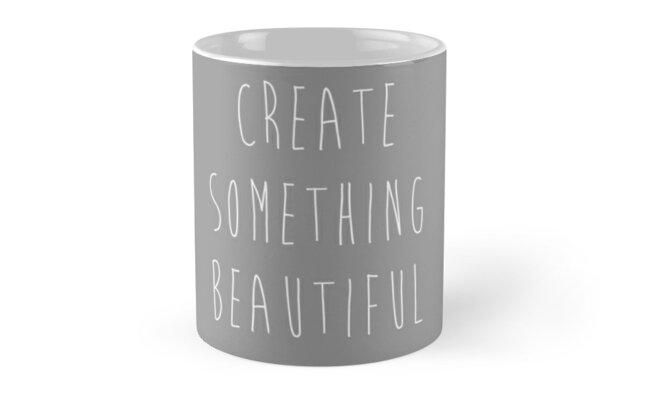 Create Something Beautiful by Charlotte Poe