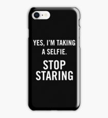 Yes, I'm taking a selfie. Stop staring (White) iPhone Case/Skin