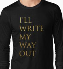 Write My Way Out Long Sleeve T-Shirt