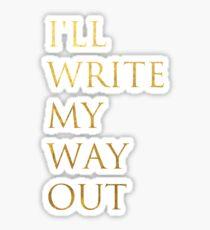 Write My Way Out Sticker