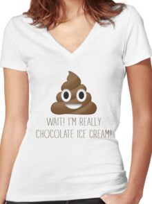 Wait! I'm Really Chocolate Ice Cream Funny Poop Emoji Emoticon Graphic Tee Shirt Women's Fitted V-Neck T-Shirt