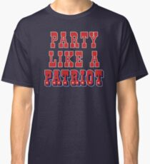 Party Like A Patriot! Classic T-Shirt