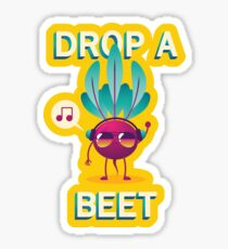 Drop A Beet Sticker