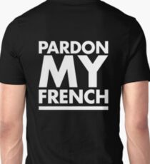 Pardon My French T-Shirt