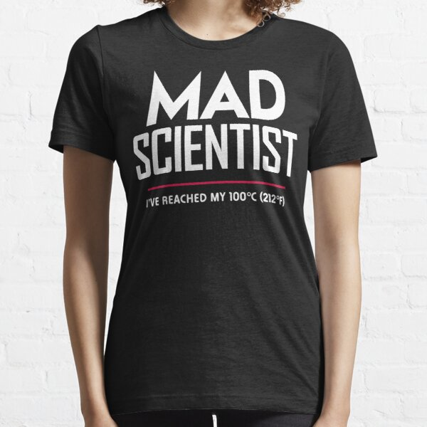 Mad Scientist: Science March Protest (I've Reached my Boiling Point) Essential T-Shirt