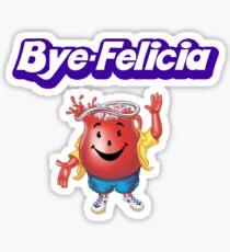 BYE FELICIA Sticker