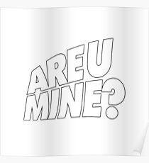 R U Mine? - White Poster